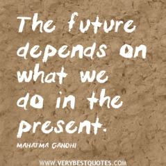 Gandhi-quotes-The-future-depends-on-what-we-do-in-the-present-quotes.
